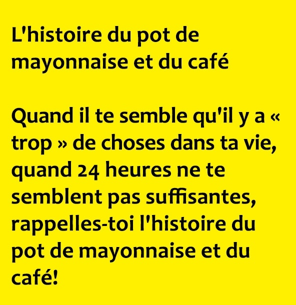 C'est l'histoire du petit pot de mayonnaise et du café…